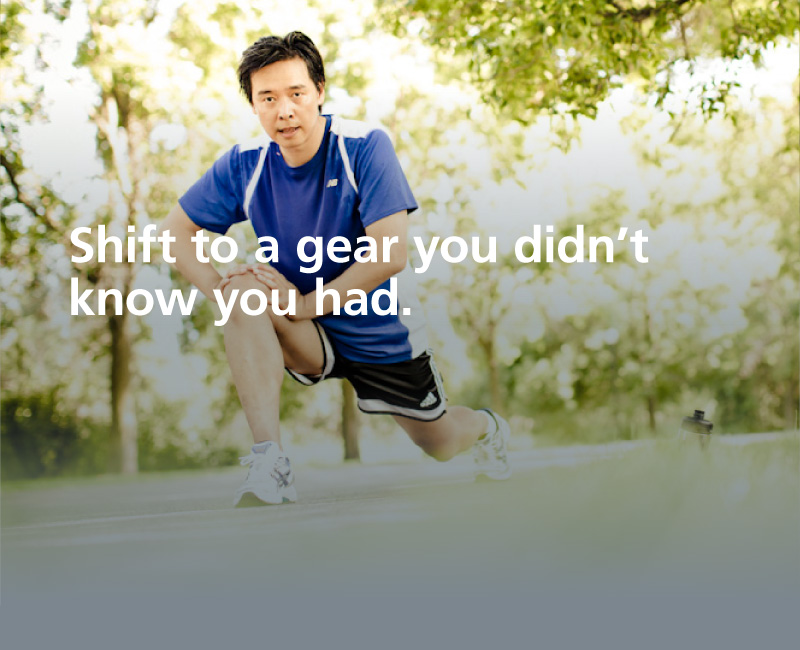 Shift to a gear you didn't know you had.