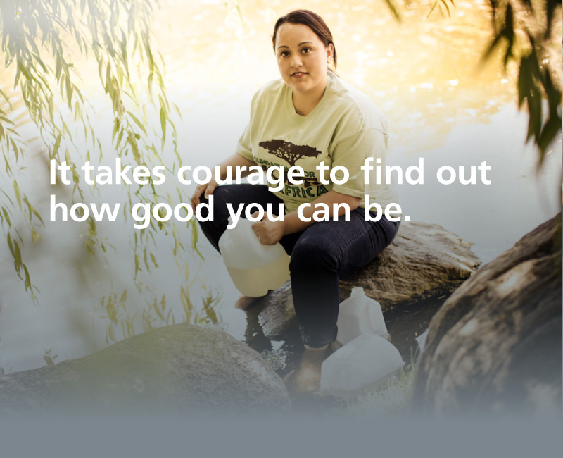 It takes courage to find out how good you can be.