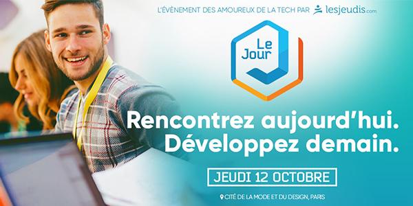 SAVE THE DATE : LE JOUR J, L'ÉVÉNEMENT DES AMOUREUX DE LA TECH, LE 12 OCTOBRE 2017