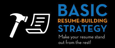 Basic Resume-Building Strategy