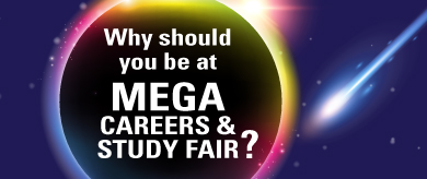 Why should you be at Mega Careers and Study Fair?